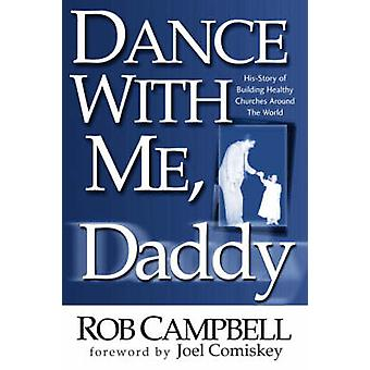 Dance With Me Daddy door Campbell & Rob