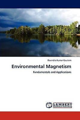 Environmental Magnetism by Gautam & Ravindra Kumar