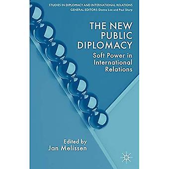 Uusi julkinen diplomatia: Soft Power kansainvälisissä suhteissa (tutkimukset diplomatian ja kansainväliset suhteet)