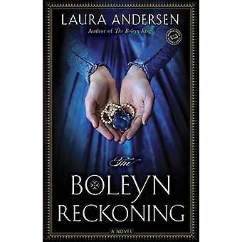 The Boleyn Reckoning by Laura Andersen - 9780345534132 Book