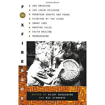 Foxfire Book  - Hog Dressing - Log Cabin Building - Mountain Crafts an