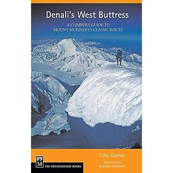 Denali's West Buttress - A Climber's Guide by Colby Coombs - 978089886
