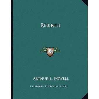 Rebirth by Arthur E Powell - 9781163049969 Book