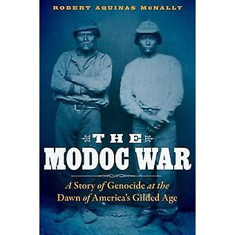 The Modoc War - A Story of Genocide at the Dawn of America's Gilded Ag