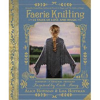Faerie Knitting - 14 Tales of Love and Magic by Faerie Knitting - 14 Ta