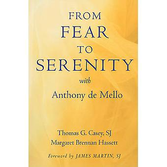 From Fear to Serenity with Anthony De Mello by Thomas G. Casey - Marg