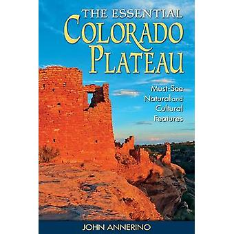 The Essential Colorado Plateau - Must-See Natural and Cultural Feature