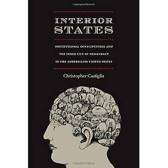 Interior States - Institutional Consciousness and the Inner Life of De