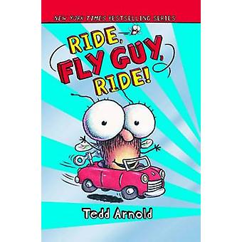 Ride - Fly Guy - Ride! by Tedd Arnold - 9780545222761 Book