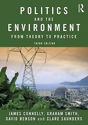Politics and the Environment by James Connelly