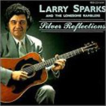 Larry Sparks - sølv refleksioner [CD] USA import
