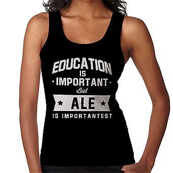 Education Is Important But Ale Is Importantest Women's Vest