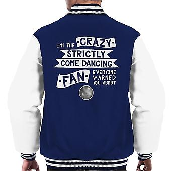 Im The Crazy Strictly Come Dancing Fan Everyone Warned You About Men's Varsity Jacket