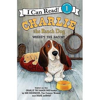Charlie the Ranch Dog - Where's the Bacon? by Ree Drummond - Diane Deg