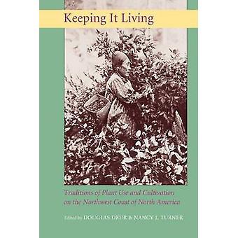 Garder vivant - Traditions d'utilisation de la plante et la culture sur la Nor