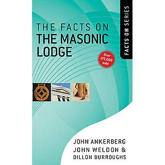 The Facts on the Masonic Lodge by John Ankerberg - John Weldon - Dill