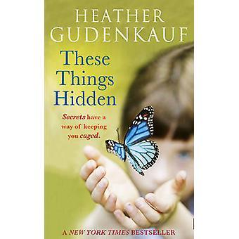 Dessa saker som döljs av Heather Gudenkauf - 9780778304371 bok