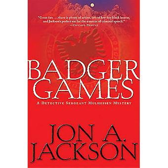 Badger Games - A Detective Sergeant Mulheisen Mystery by Jon A Jackson