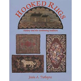 Hooked Rugs - History and the Continuing Tradition by Jessie A. Turbay