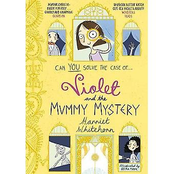 Violet and the Mummy Mystery by Harriet Whitehorn - 9781471147197 Book