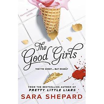 The Good Girls by Sara Shepard - 9781471404320 Book