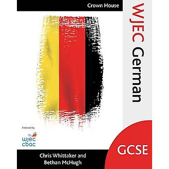 WJEC GCSE German by Chris Whittaker - Bethan McHugh - 9781785830846 B