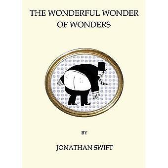 The Wonderful Wonder of Wonders by Jonathan Swift - 9781847496874 Book