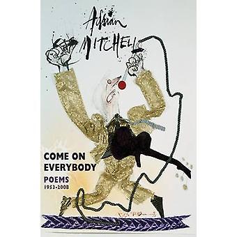 Kom igen alla - dikter 1953-2008 av Adrian Mitchell - 9781852249465