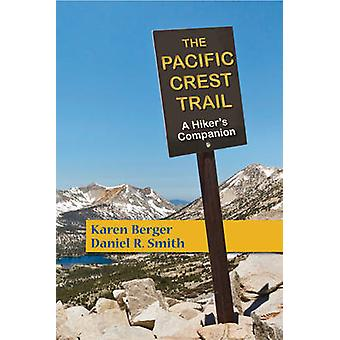 The Pacific Crest Trail - A Hiker's Companion (2nd Revised edition) by