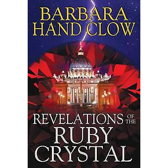 Revelations of the Ruby Crystal by Barbara Hand Clow - 9781591431978