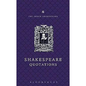 The Arden Dictionary of Shakespeare Quotations (Gift ed) by Jane Arms