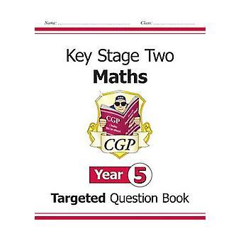 KS2 Mathematik gezielte Frage Buch - Jahr 5 von CGP Bücher - CGP Bücher-