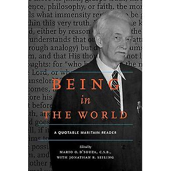 Being in the World: A Quotable Maritain Reader (Quotable Maritain Readers)