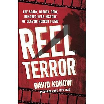 Haspel-Terror: Beängstigend, blutig, blutig, hundertjährigen Geschichte der klassischen Horror-Filme