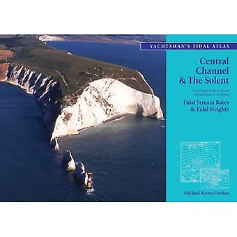 The Yachtsman's Tidal Atlas: Central Channel and the Solent (Yachsmans Tidal Atlas)