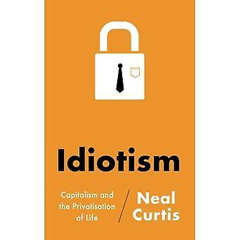 Idiotism: Kapitalism och privatisering av livet