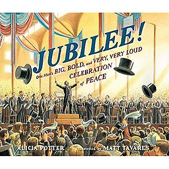 Jubilee!: One Man's Big, Bold, and Very, Very Loud Celebration of Peace