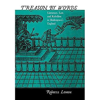 Forræderi av ord: litteratur, lov og opprør i Shakespeares England
