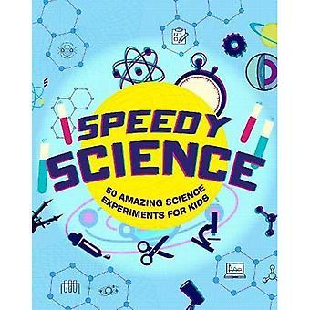 Speedy Science: Expériences qui transforment les enfants en jeunes scientifiques!
