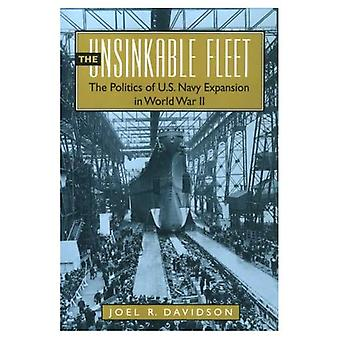The Unsinkable Fleet: The Politics of the U.S. Navy Expansion in World War II