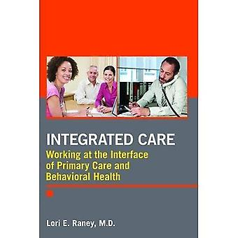 Integrated Care: Working at the Interface of Primary and Behavioral Healthcare
