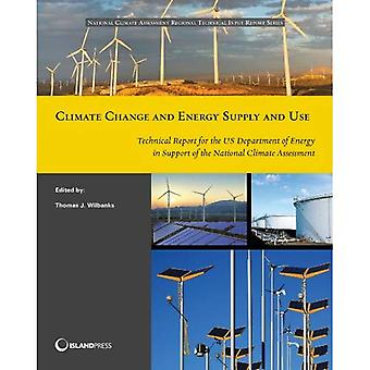Climate change and energy supply and use: Technical Report for the U.S. Department of Energy in Support of the...