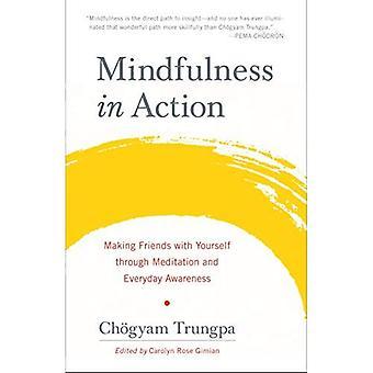 Achtsamkeit in Aktion: die Freundschaft mit sich selbst durch Meditation und alltäglichen Bewusstsein