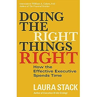 Die richtigen Dinge richtig zu tun: wie die effektive Führungskraft verbringt Zeit
