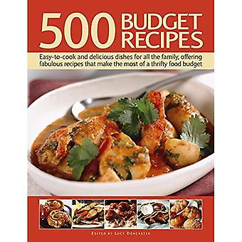500 Budget Recipes: Easy-To-Cook and Delicious Dishes for All the Family, Offering Fabulous Recipes That Make...