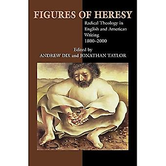 Figures of Heresy: Radical Theology in English and American Literature, 1800-2000