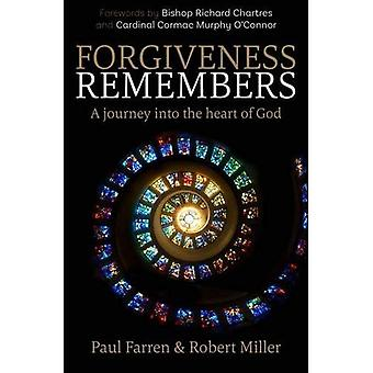 Forgiveness Remembers: A Journey into the Heart of God (Paperback)