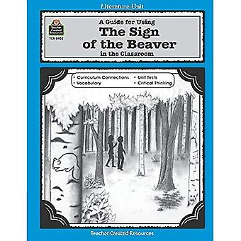 Guide for Using the Sign of the Beaver in the Classroom (Literature Units)