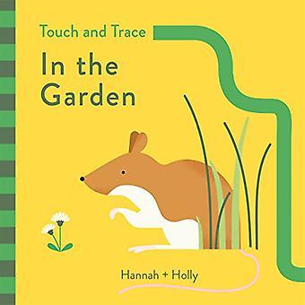 Hannah + Holly Touch und Trace: im Garten [Pappband]