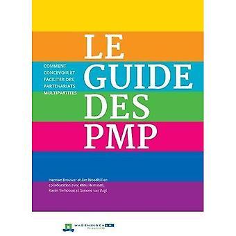 Le Guide des PMP: Comment concevoir et faciliter des partenariats multipartites